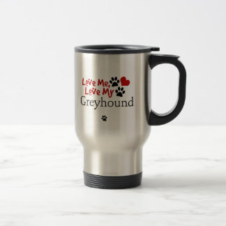 Love Me, Love My Greyhound Mugs