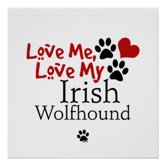 Love Me, Love My Irish Wolfhound Poster