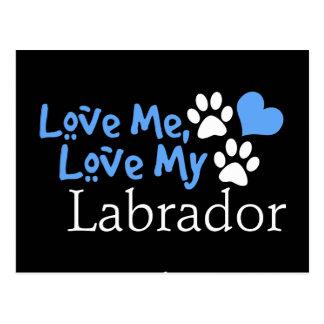 Love Me Love My Labrador Postcards
