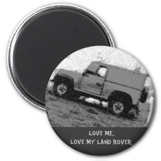 Love Me..Love My Land Rover .. 6 Cm Round Magnet