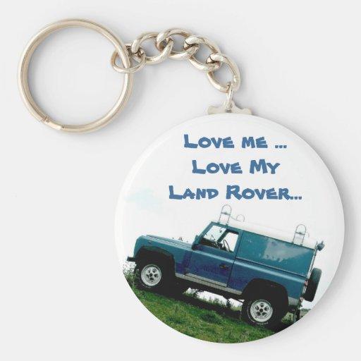 Love me ...Love My Land rover ...key chain