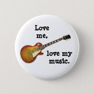 LOVE ME, LOVE MY MUSIC button/pin badge