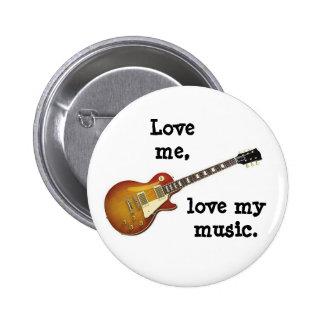LOVE ME LOVE MY MUSIC button pin badge