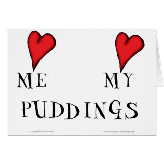 love me love my puddings, tony fernandes greeting card