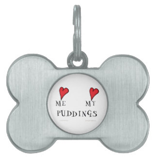 love me love my puddings, tony fernandes pet name tag