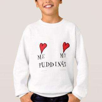 love me love my puddings, tony fernandes sweatshirt