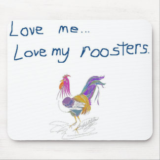 Love Me Love My Roosters Mouse Mat