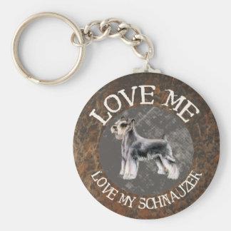 Love me, love my Schnauzer Key Ring