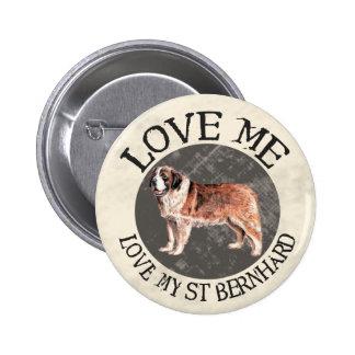 Love me, love my St. Bernard 6 Cm Round Badge