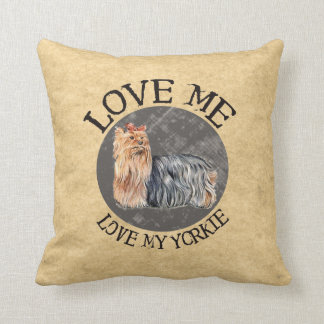 Love Me Love My Yorkie Cushion