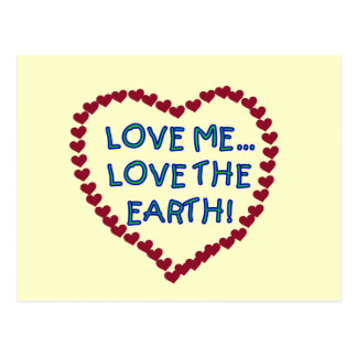 Love Me Love the Earth T-shirts and Gifts Postcard