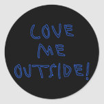 Love Me Outside! Round Sticker