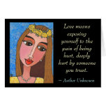 Love means exposing yourself to the pain... - card