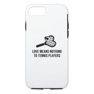 Love Means Nothing iPhone 7 Case