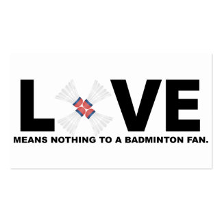 Love Means Nothing to a Badminton Fan Pack Of Standard Business Cards