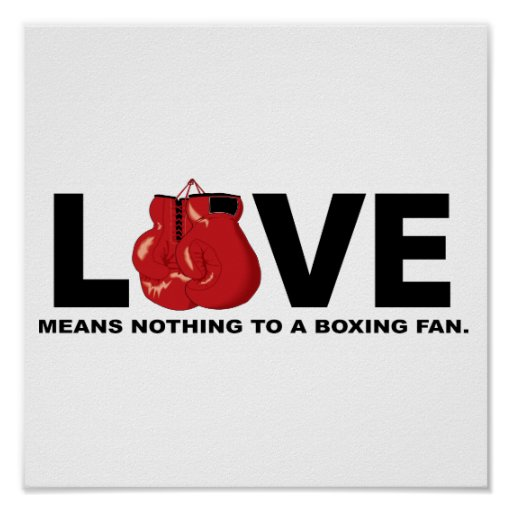 Love Means Nothing to a Boxing Fan Posters