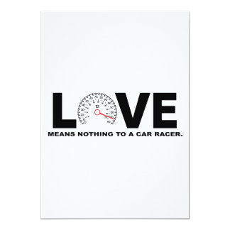 Love Means Nothing to a Car Racer 2 13 Cm X 18 Cm Invitation Card
