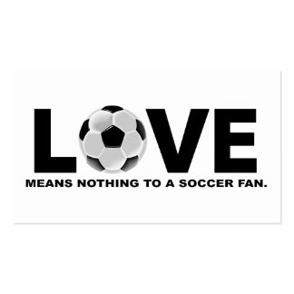 Love Means Nothing to a Soccer Fan Pack Of Standard Business Cards
