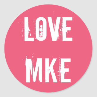 LOVE MILWAUKEE - Love MKE - Pink Classic Round Sticker