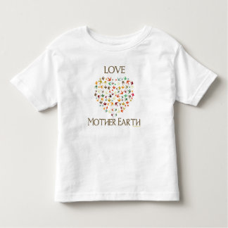 Love Mother Earth Shirts