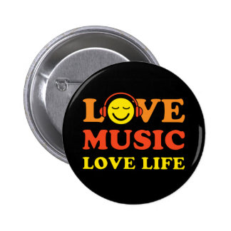 Love music love life button with happy smiley