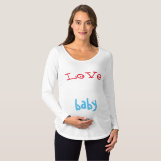 Love my baby maternity T-Shirt