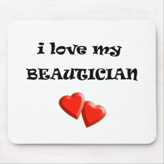 Love my Beautician Mouse Pad