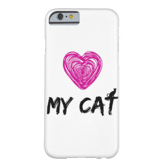LOVE MY CAT BARELY THERE iPhone 6 CASE