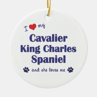 Love My Cavalier King Charles Spaniel (Female Dog) Christmas Ornaments