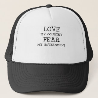 LOVE MY COUNTRY FEAR MY GOVERNMENT.png Trucker Hat