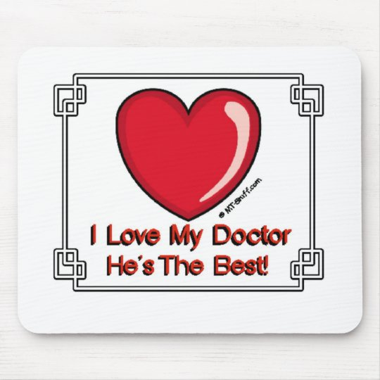 Love My Doctor - He's the Best! Mouse Mat