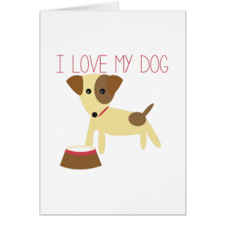 Love My Dog Greeting Cards