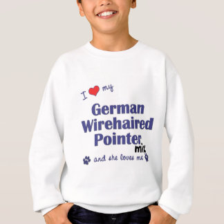 Love My German Wirehaired Pointer Mix (Female Dog) Sweatshirt