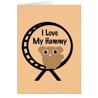 Love My Hammy Greeting Card