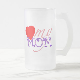 Love My Mom Frosted Glass Mug