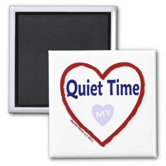 Love My Quiet Time Magnets