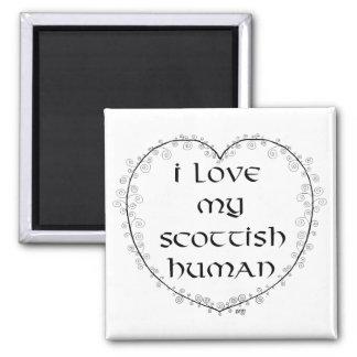 Love My Scottish Human Square Magnet
