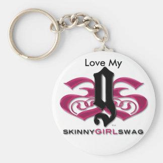 Love My Skinny Girl Swag KeyChain