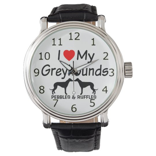 Love My TWO Greyhound Dogs Watch
