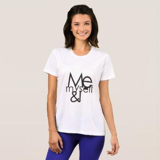 LOVE MYSELF ,ME MYSELF AND I T-Shirt