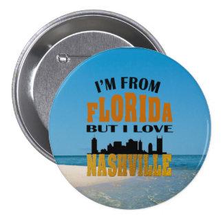 Love Nashville from Florida 3 Inch Round Button