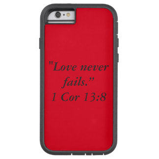 """""""Love Never Fails"""" Iphone 6/6S Cell Phone Case Tough Xtreme iPhone 6 Case"""