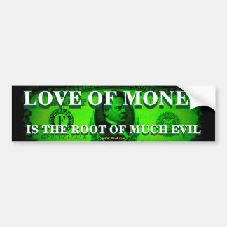 Love of Money Bumper Sticker