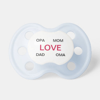 Love Oma Opa Mom Dad Baby Pacifier