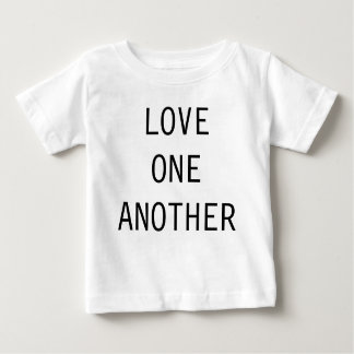 LOVE ONE ANOTHER BABY T-Shirt