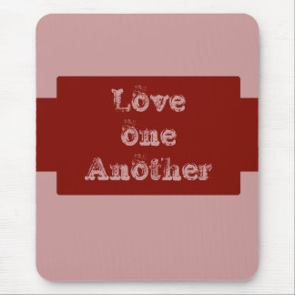 Love one another mouse pad