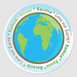 Love Our Earth- Reduce,Reuse, and Recycle! Round Sticker