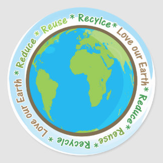 Love Our Earth- Reduce Reuse and Recycle Round Sticker