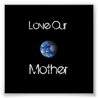 Love Our Mother Poster