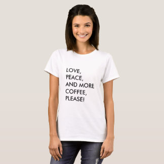 Love, peace, and coffee T-Shirt white